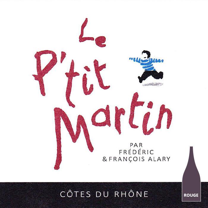 Le P'tit Martin 2019 Côtes du Rhône